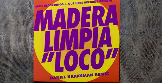 madera-limpia-loco-daniel-haaksman-remix-vinyl