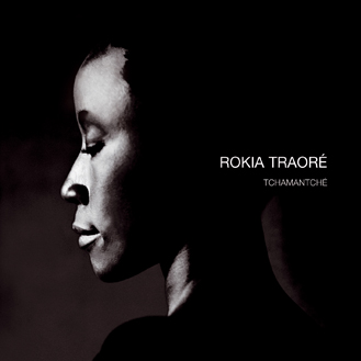 ROKIA TRAORÉ – Tchamantché (0H011)