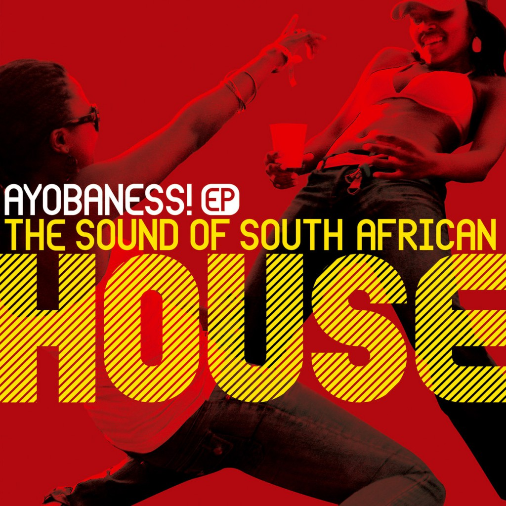 AYOBANESS! – The Sound of South African House (OH014)