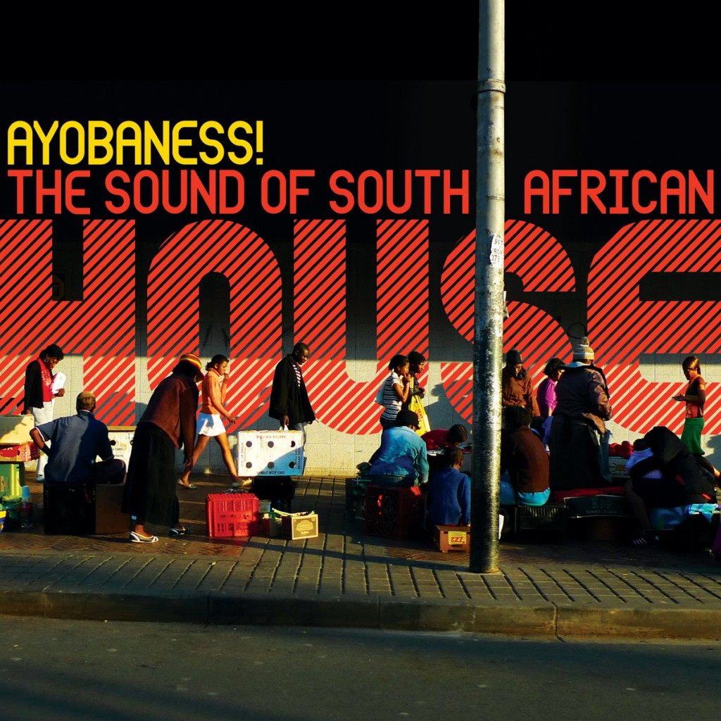 AYOBANESS! – The Sound of South African House (0H015)