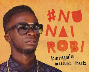 #NuNairobi - Kenya's music hub